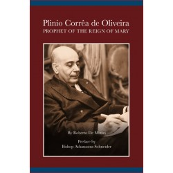 Plinio Corrêa de Oliveira: Prophet of the Reign of Mary