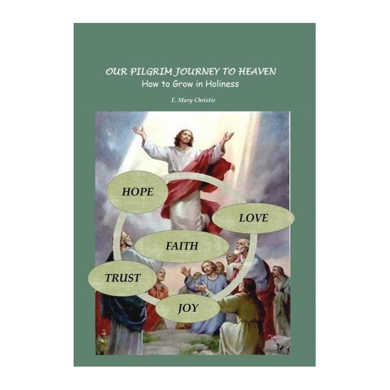 Our Pilgrim Journey to Heaven